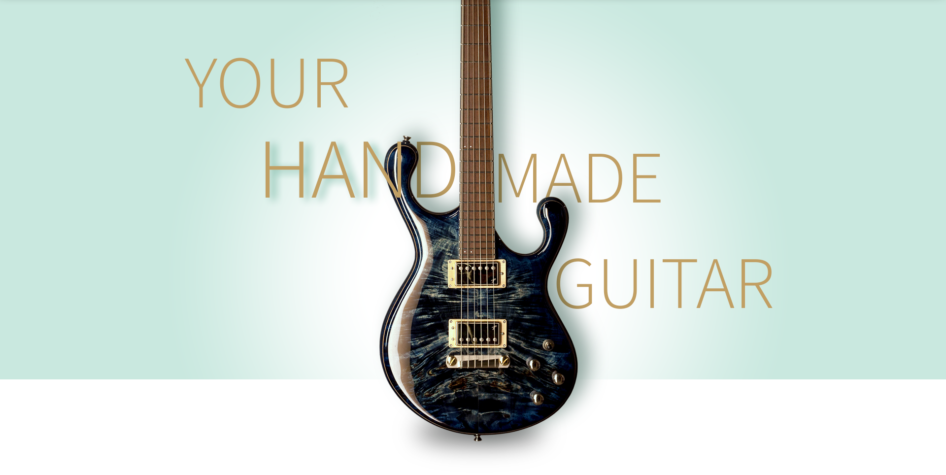 Your handmade guitar